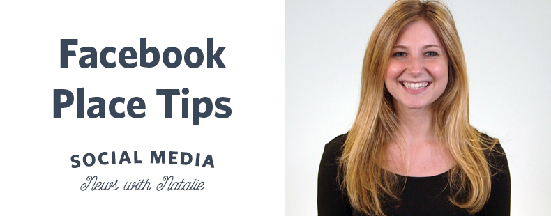 How to Use Facebook Place Tips to Reach New Fans at Your Place of Business