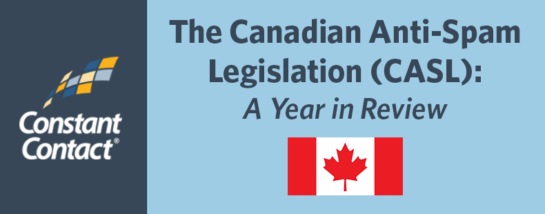 The Canadian Anti-Spam Legislation (CASL): A Year in Review