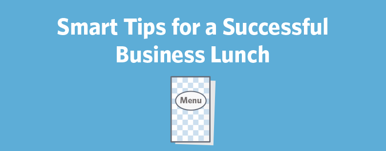 Smart Tips for a Successful Business Lunch