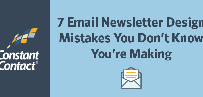 7 Email Newsletter Design Mistakes You Don't Know You're Making