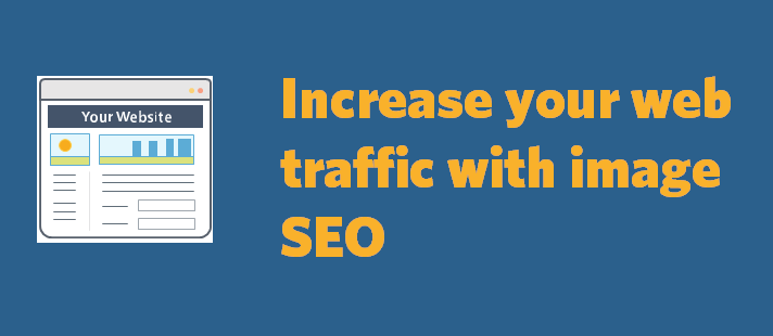 Increase your web traffic with SEO for your images
