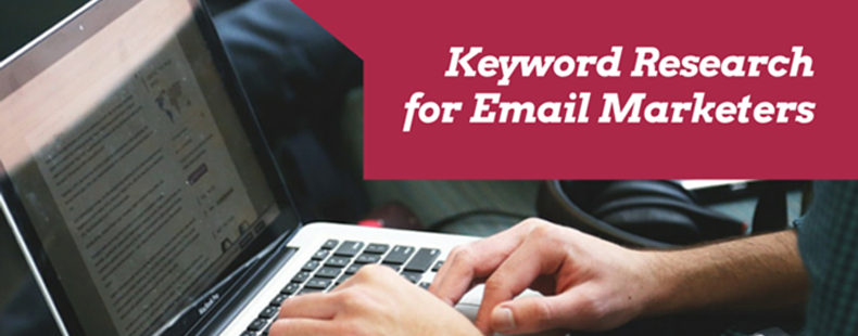 3 Ways Keyword Research Can Inform Your Email Marketing Strategy