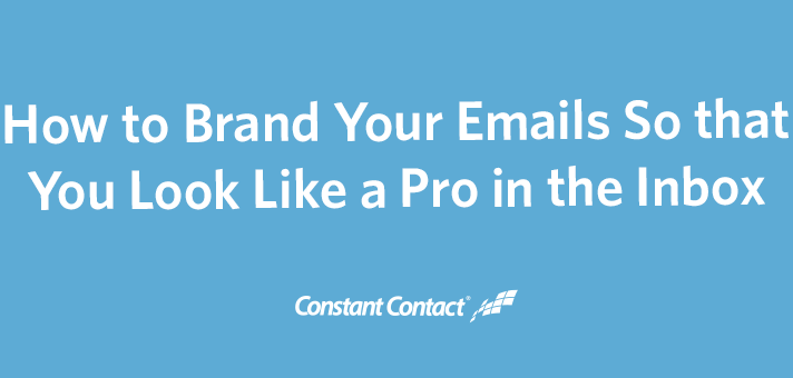 How to Brand Your Emails So that You Look Like a Pro in the Inbox