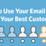 How to Use Your Email List to Find Your Best Customers