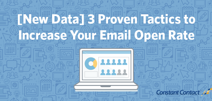 [New Data] 3 Proven Tactics to Increase Your Email Open Rate