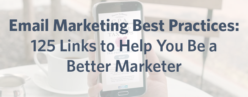 Email Marketing Best Practices: 125 Links to Help You Be a Better Marketer