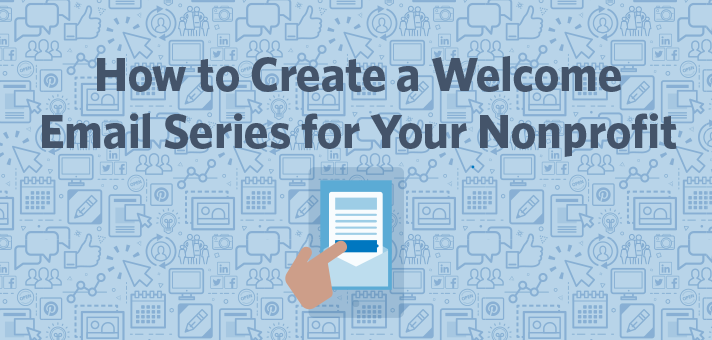 How to Create a Welcome Email Series for Your Nonprofit