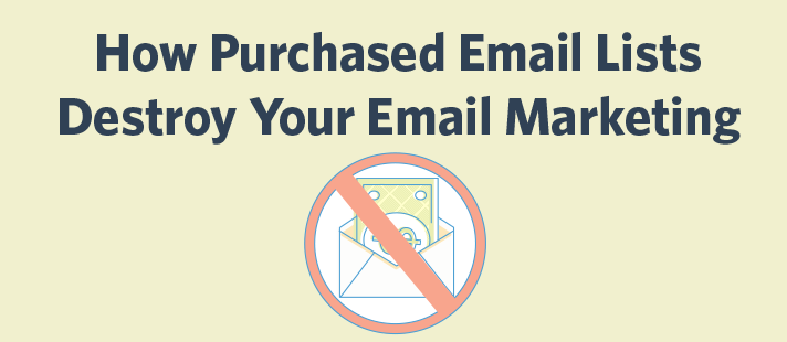 How Purchased Email Lists Destroy Your Email Marketing