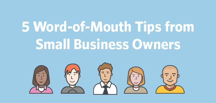 5 Word-of-Mouth Tips from Small Business Owners