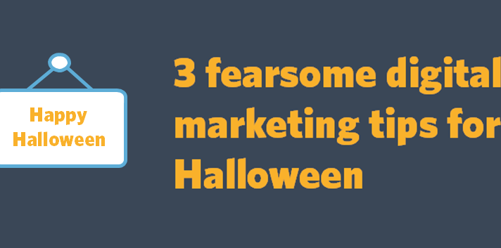 3 fearsome digital marketing tips for Halloween