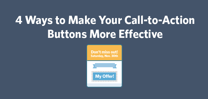 4 Ways to Make Your Call-to-Action Buttons More Effective