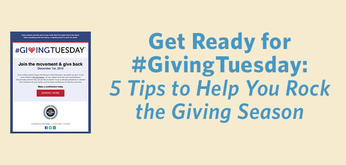 Get Ready for #GivingTuesday: 5 Tips to Help You Rock the Giving Season