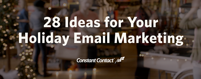 28 Ideas for Your Holiday Email Marketing