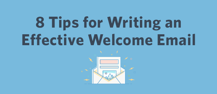 8 Tips for Writing an Effective Welcome Email