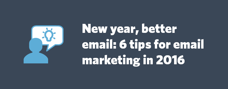 New year, better email: 6 tips for email marketing