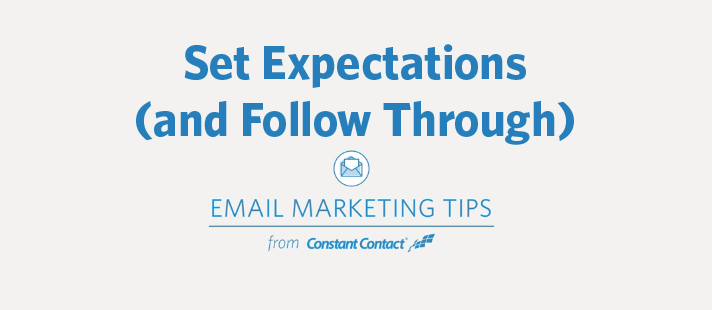 Set Email Marketing Expectations (and Follow Through)