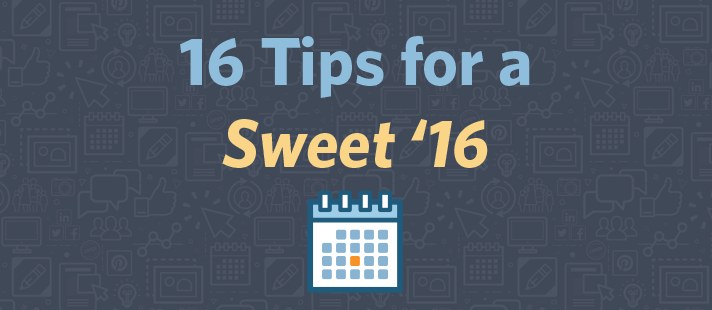 Get Your Prospects and Clients Ready for a Sweet '16