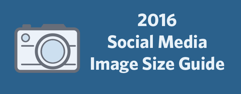 2016 Social Media Image Size Cheat Sheet