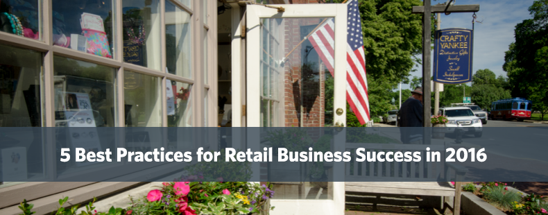5 Best Practices for Retail Business Success in 2016