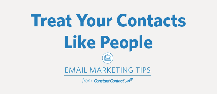 Treat Your Contacts Like People