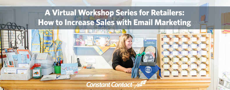 Announcing the Virtual Workshop Series for Retailers: How to Increase Sales with Email Marketing