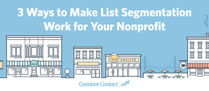 3 Ways to Make List Segmentation Work for Your Nonprofit