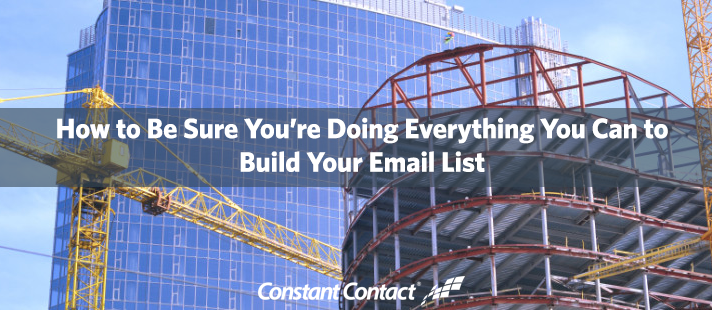 How to Be Sure You're Doing Everything You Can to Build Your Email List
