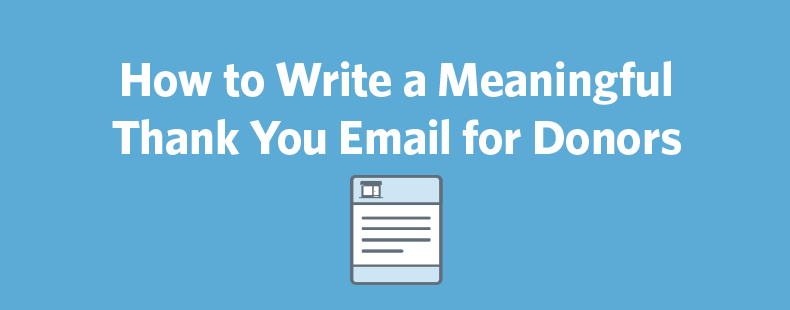 how to write a meaningful thank you email for donors constant contact blogs