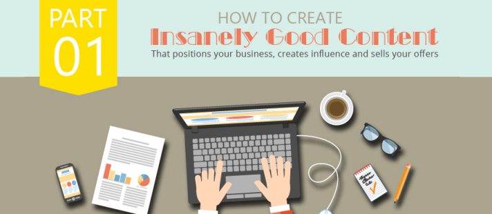 How to Create Insanely Good Online Content