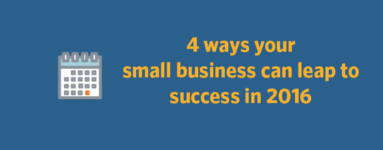 4 ways your small business can leap to success in 2016