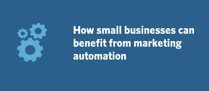 How small businesses can benefit from marketing automation