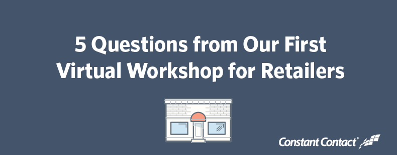 5 Questions from Our First  Virtual Workshop for Retailers