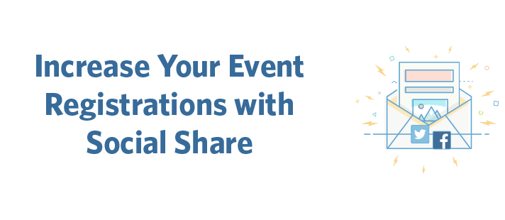 Increase Your Event Registrations with Social Share