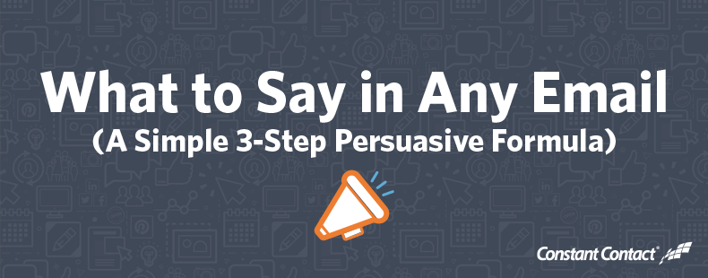 What to Say in Any Email (A Simple 3-Step Persuasive Formula)