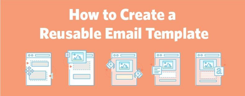 How to Create a Reusable Email Template