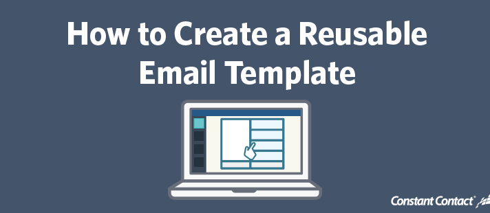 How to create a reusable email template constant contact for How to create an email newsletter template