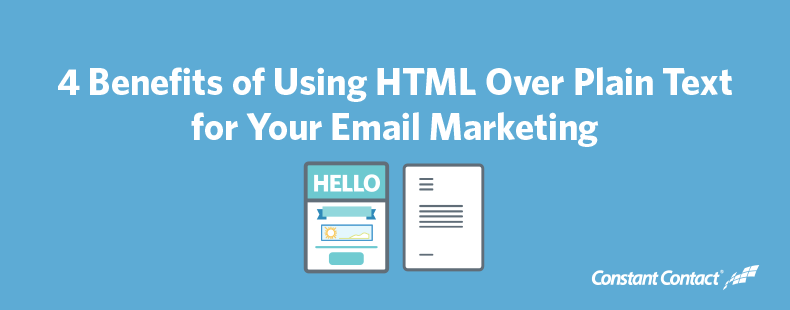 4 Benefits of Using HTML Over Plain Text for Your Email Marketing