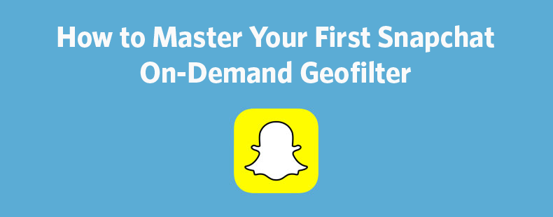 How to master your first snapchat on demand geofilter constant contact blogs for How to make a free snapchat geofilter