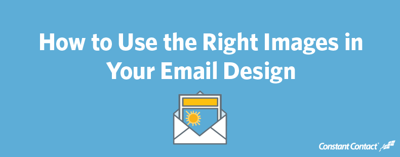 How to Use the Right Images in Your Email Design