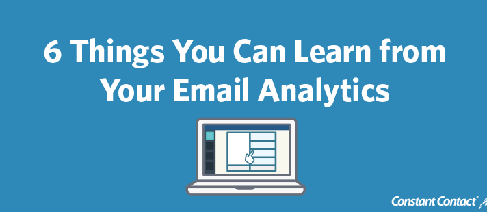 6 Things You Can Learn from Your Email Marketing Analytics
