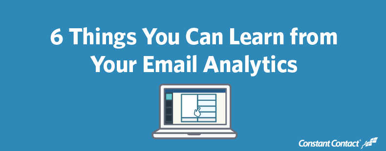 6 Things You Can Learn from Your Email Analytics