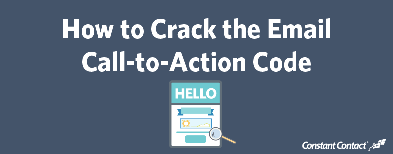 How to Crack the Email Call-to-Action Code
