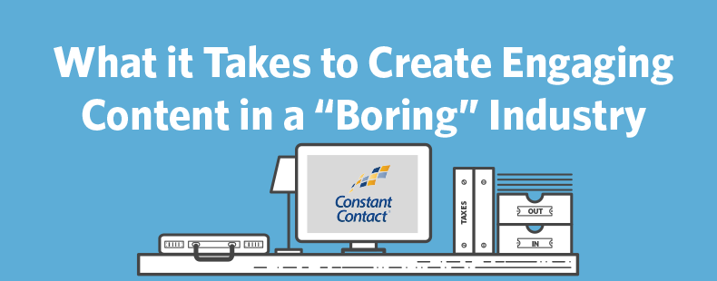 "What it Takes to Create Engaging Content in a ""Boring"" Industry"