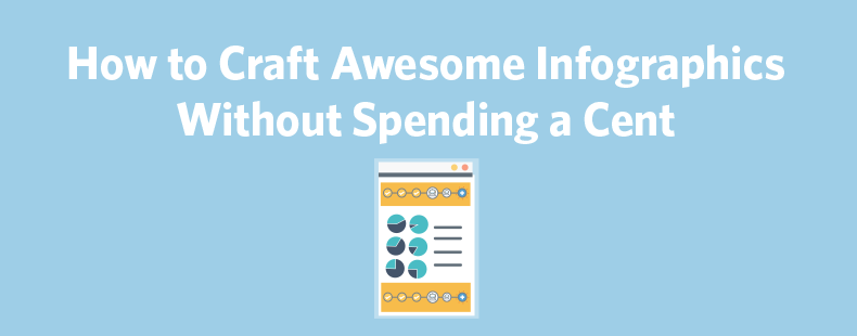How to Craft Awesome Infographics Without Spending a Cent