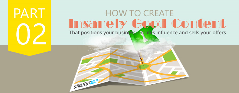 How to Create Insanely Good Content Part 2: Shape a One Page Market Strategy