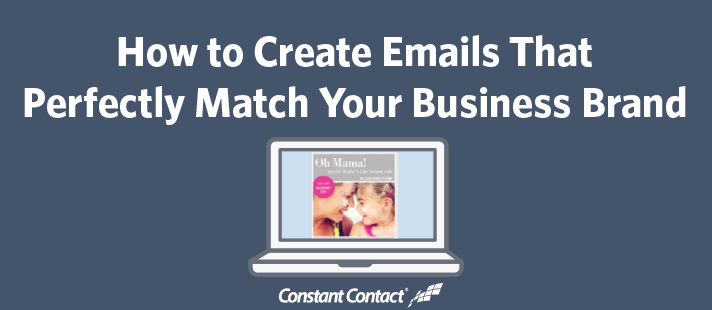 How to Create Emails That Perfectly Match Your Business Brand