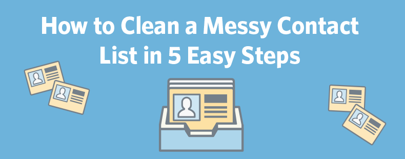 How to Clean a Messy Contact List in 5 Easy Steps