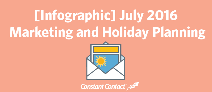 July 2016 Marketing and Holiday Planning