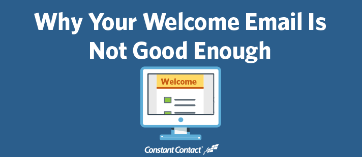 Why Your Welcome Email Is Not Good Enough