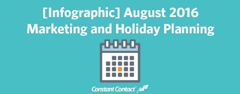 August 2016 Marketing and Holiday Planning